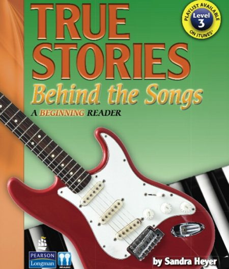True Stories Behind the Songs | Student Book with CD (Level 3)