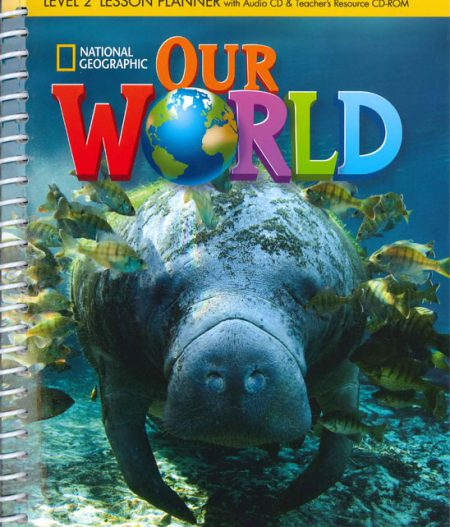 Our World 2 | Lesson Planner with Audio CD and Teacher's Resources CD-ROM