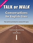 Talk or Walk: Conversations for English Class