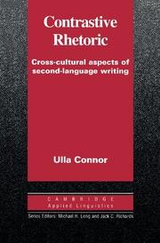 Contrastive Rhetoric: Cross-Cultural Aspects of Second Language Writing   Hardback