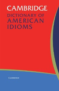 Cambridge Dictionary of American Idioms | Paperback