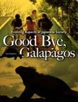 Good Bye, Galapagos