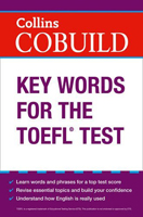 Collins COBUILD Key Words for the TOEFL Tes | Student Book