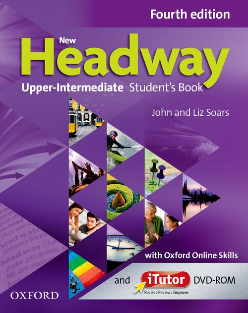 New Headway: Fourth Edition Upper Intermediate | Student's Book with iTutor  and Oxford Online Skills