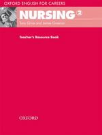 Oxford English for Careers: Nursing 2   Teacher's Resource Book
