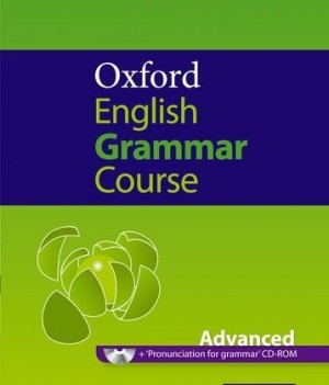 Oxford English Grammar Course: Advanced | Student Book with CD-ROM (with answers)