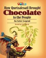How Quetzalcoatl Brought Chocolate   Fiction