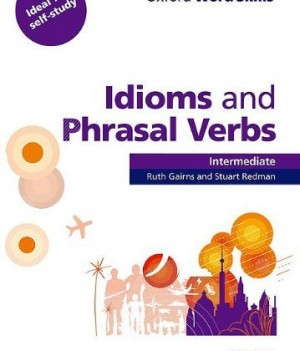Oxford Word Skills: Idioms and Phrasal Verbs Intermediate | Student Book with Key