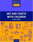 Art and Crafts with Children | Primary Resource Books for Teachers