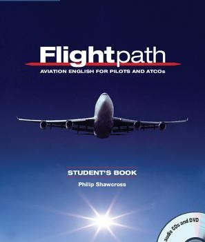 Flightpath: Aviation English for Pilots and ATCOs | Student's Book with Audio CDs (2) and DVD