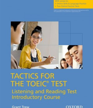Tactics for the TOEIC Test  Listening & Reading Test Introductory Course | Student Book with Online Skills Practice