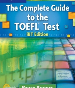 The Complete Guide to the TOEFL Test IBT Edition | Text / CD-ROM / CD / Answer Key Package