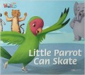 Welcome to Our World 3 | Big Book:  Little Parrot Can Skate